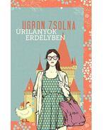 Úrilányok Erdélyben - Ugron Zsolna