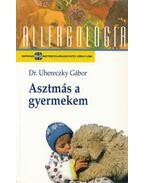 Asztmás a gyermekem - Uhereczky Gábor