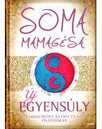 Új egyensúly (dedikált) - Soma Mamagésa