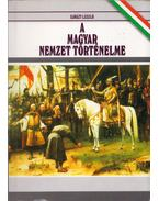 A magyar nemzet történelme (reprint) - Ujházy László
