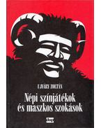 Népi színjátékok és maszkos szokások - Ujváry Zoltán