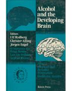 Alcohol and the Developing Brain - Ulf Rydberg, Christer Alling, Jörgen Engel