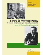 Sartre és Merleau-Ponty - Ullmann Tamás, Váradi Péter, Jean-Paul Sartre, Maurice Merleau-Ponty