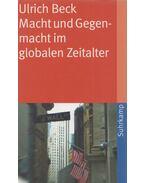 Macht und Gegenmacht im globalen Zeitalter - Ulrich Beck