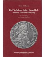 Die Fünfzehner Kaiser Leopolds I. und des Erzstifts Salzburg - Ulrich Höllhuber
