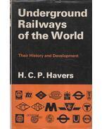 Underground Railways of the World - H. C. P. Havers
