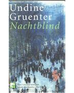 Nachtblind - Undine Gruenter