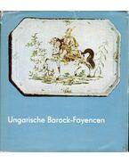 Ungarische Barock-Fayencen - Kiss Ákos