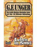 Leben im Sattel - Unger, G. F.
