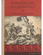 Történelmi olvasókönyv III. - Unger Mátyás