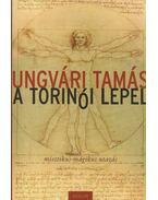 A torinói lepel - Ungvári Tamás
