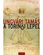 A torinói lepel (dedikált) - Ungvári Tamás