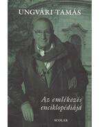 Az emlékezés enciklopédiája - Ungvári Tamás