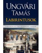 Labirintusok - Ungvári Tamás