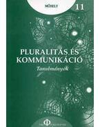Pluralitás és kommunikáció - Tanulmányok - Ungvári Zrínyi Imre (szerk.)