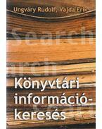 Könyvtári információkeresés - Ungváry Rudolf, Vajda Erik