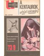 Univerzum 73/9 - A kentaurok utolsó százada?