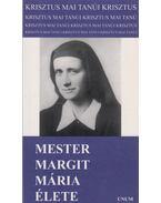 Mester Margit Mária élete - Unum-tesvérek
