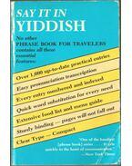 Say It in Yiddish - Uriel Weinreich, Beatrice Weinreich