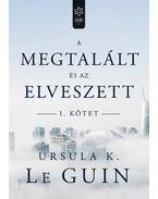 A megtalált és az elveszett I. - Ursula K. le Guin