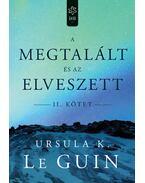 A megtalált és az elveszett II. - Ursula K. le Guin