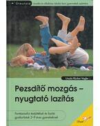 Pezsdítő mozgás - nyugtató lazítás - Ursula Rücker-Vogler