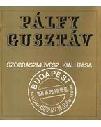 Pálfy Gusztáv szobrászművész kiállítása (dedikált) - Ury Endréné