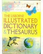 The Usborne Illustrated Dictionary & Thesaurus - Chandler, Fiona, Bingham, Jane