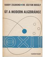 Út a modern algebrához - Hardy Zsigmond, Sólyom Mihály