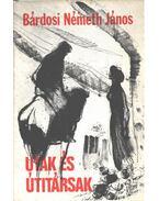 Utak és útitársak (dedikált) - Bárdosi Németh János