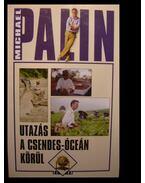 Utazás a Csendes-óceán körül - Michael Palin