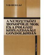 A nemzetközi monopóliumok és a polgári közgazdasági gondolkodás - V. B. Buglaj