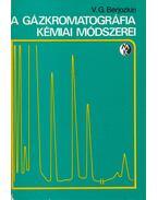 A gázkromatográfia kémiai módszerei - V. G. Berjozkin