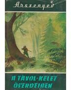 A Távol-Kelet őserdeiben - V. K. Arszenyev
