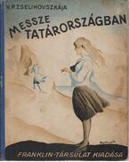Messze Tatárországban - V. P. Zselihovszkája