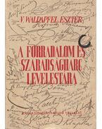 A forradalom és szabadságharc levelestára I. - V. Waldapfel Eszter
