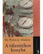 A választékos konyha - Dr. Porpáczy Aladárné