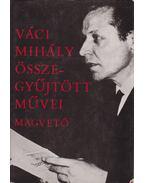 Váci Mihály összegyűjtött művei - Váci Mihály