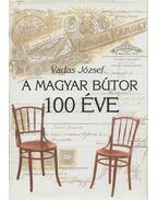 A magyar bútor 100 éve - Vadas József