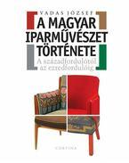 A magyar iparművészet története - A századfordulótól az ezredfordulóig - Vadas József