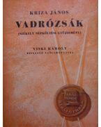 Vadrózsák I-III. (székely népköltési gyüjtemény) - Kriza János