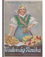 Vadvirág Rozika - Nagy Méda