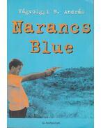 Narancs Blue - Vágvölgyi B. András