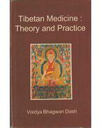Tibetan Medicine: Theory and Practice - Vaidya Bhagwan Dash