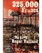 325.000 francs - Vailland, Roger