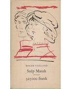 Szép maszk - 325000 frank - Vailland, Roger
