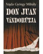 Don Juan vándorútja - Vajda György Mihály