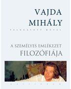 A személyes emlékezet filozófiája - Vajda Mihály