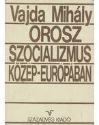 Orosz szocializmus Közép-Európában - Vajda Mihály