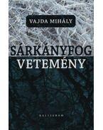 Sárkányfogvetemény - Vajda Mihály